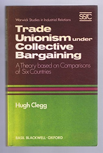 Trade Unionism Under Collective Bargaining By Hugh Armstrong Clegg