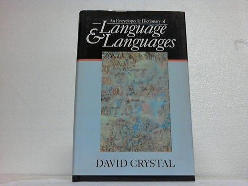 An Encyclopedic Dictionary of Language and Languages By David Crystal