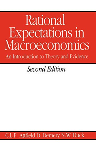 Rational Expectations in Macroeconomics By C.L.F. Attfield