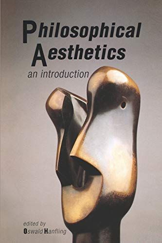 Philosophical Aesthetics By Edited by Oswald Hanfling