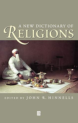 A New Dictionary of Religions By John R. Hinnells