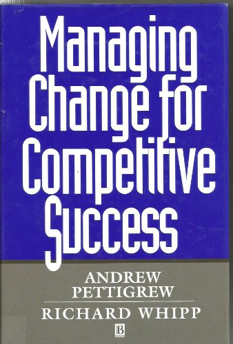 Managing Change for Competitive Success By Andrew M. Pettigrew