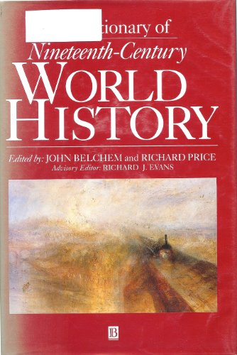 A Dictionary of Nineteenth-century World History By Edited by John Belchem