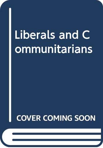 Liberals and Communitarians By Stephen Mulhall