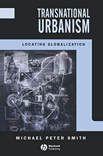 Transnational Urbanism By Michael Peter Smith