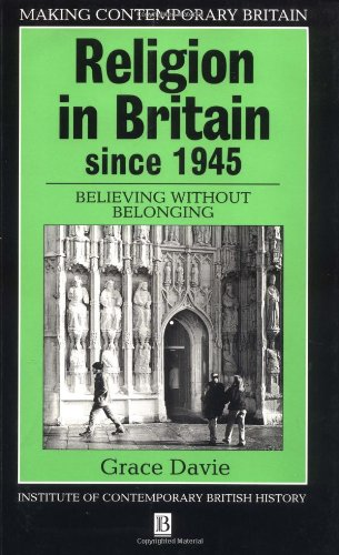 Religion in Britain Since 1945: Believing Without Belonging (Making Contemporary Britain) By Prof. Grace Davie