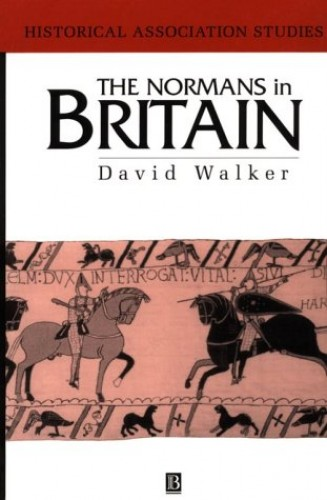 The Normans in Britain By David Walker