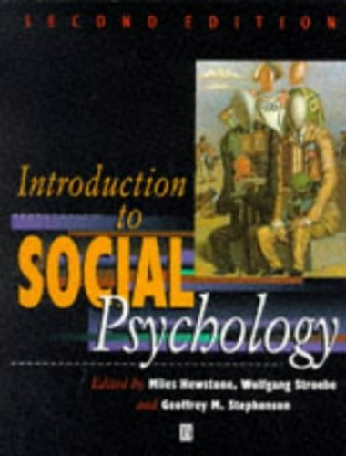 Introduction to Social Psychology By Edited by Miles Hewstone