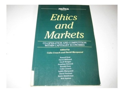 Ethics and Markets By Edited by Colin Crouch