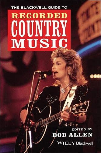The Blackwell Guide to Recorded Country Music By Edited by Bob Allen