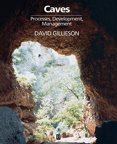 Caves: Processes, Development and Management (Natural Environment) By David Gillieson