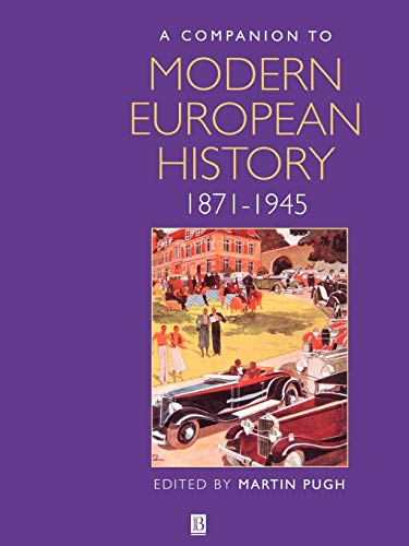 A Companion to Modern European History By Edited by Martin Pugh