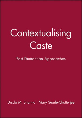 Contextualising Caste By Edited by Ursula M. Sharma
