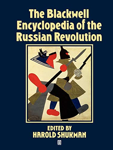 The Blackwell Encyclopedia of the Russian Revolution By Harold Shukman