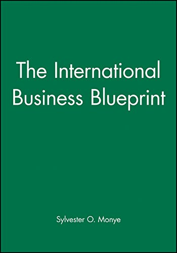 The International Business Blueprint By Sylvester O. Monye