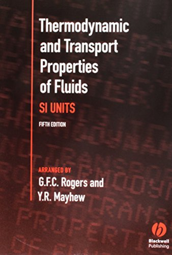 Thermodynamic and Transport Properties of Fluids: S. I. Units By G. F. C. Rogers
