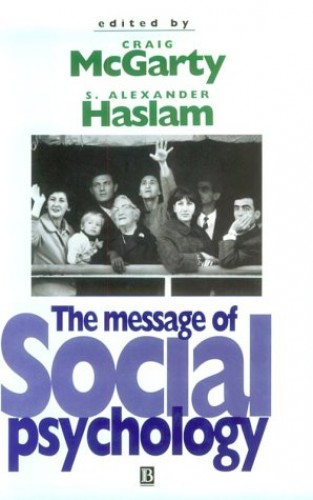 The Message of Social Psychology By Edited by Craig McGarty