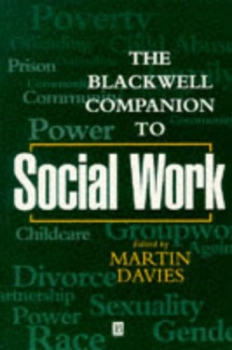 The Blackwell Companion to Social Work By Edited by Martin Davies