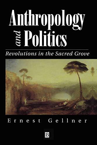 Anthropology and Politics By Ernest Gellner