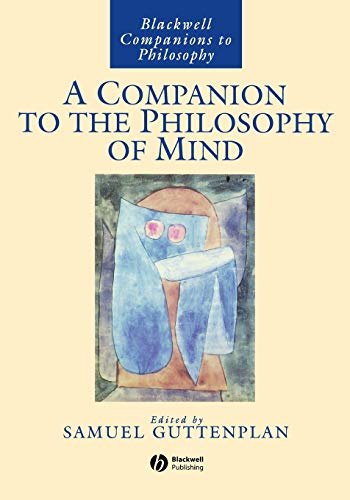 A Companion to the Philosophy of Mind By Samuel Guttenplan
