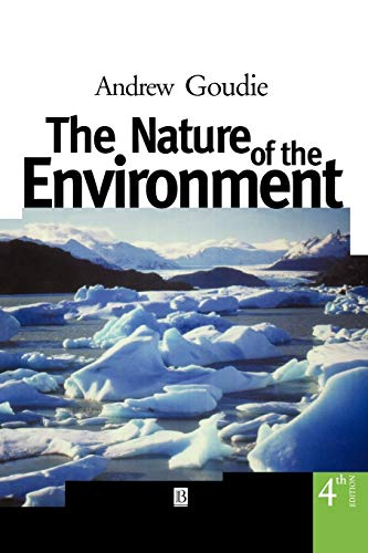 The Nature of the Environment By Andrew S. Goudie