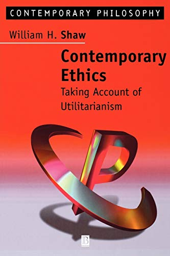 Contemporary Ethics By William Shaw
