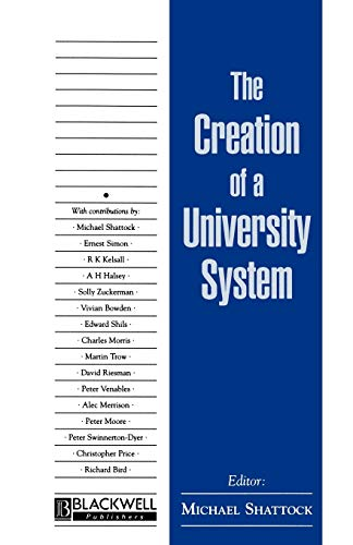 The Creation of a University System By Edited by Michael Shattock