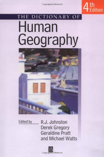 The Dictionary of Human Geography Edited by R. J. Johnston