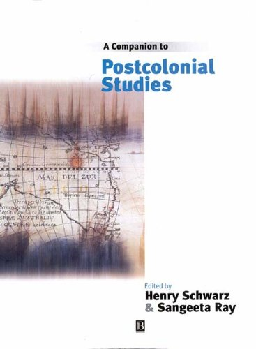 A Companion to Postcolonial Studies By Edited by Henry Schwarz