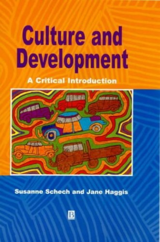 Culture and Development: A Critical Introduction By Susanne Schech