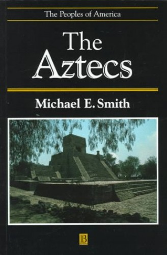 The Aztecs By Michael Ernest Smith