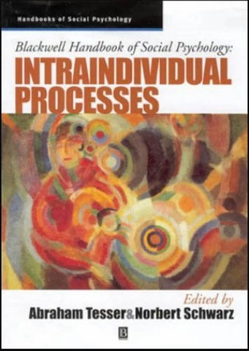 Blackwell Handbook of Social Psychology By Edited by Abraham Tesser