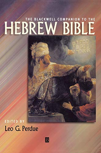 The Blackwell Companion to the Hebrew Bible By Edited by Leo G. Perdue