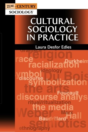Cultural Sociology in Practice By Laura Desfor Edles