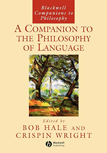 A Companion to the Philosophy of Language By Edited by Bob Hale