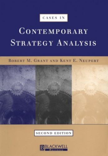 Cases in Contemporary Strategy Analysis By Edited by Robert Grant