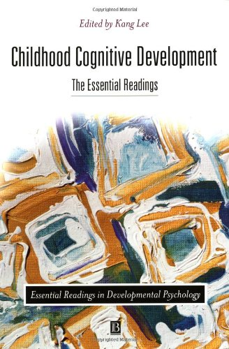 Childhood Cognitive Development By Edited by Kang Lee