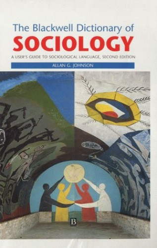 The Blackwell Dictionary of Sociology von Allan G. Johnson