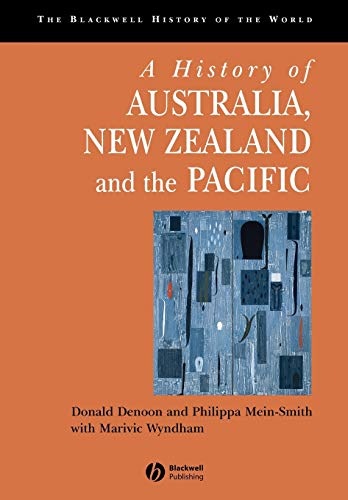 A History of Australia, New Zealand and the Pacific By Donald Denoon