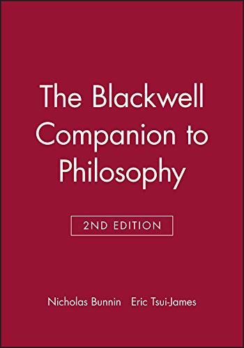 The Blackwell Companion to Philosophy By Edited by Nicholas Bunnin
