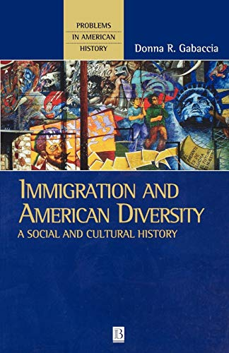 Immigration and American Diversity By Donna Gabaccia