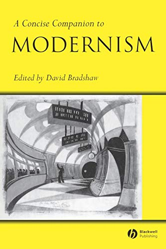 A Concise Companion to Modernism By Edited by David Bradshaw