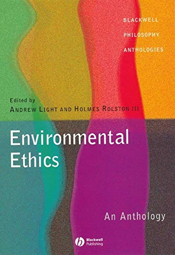 Environmental Ethics: An Anthology (Blackwell Philosophy Anthologies) By Edited by Andrew Light