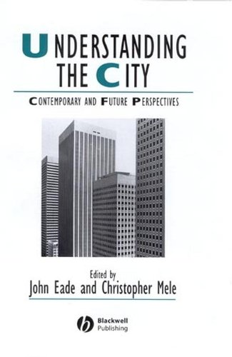 Understanding the City By Edited by John Eade