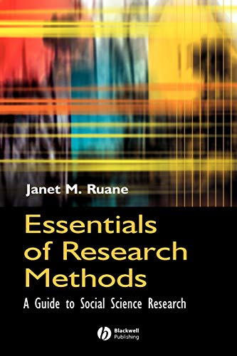 Essentials of Research Methods: A Guide to Social Science Research by Janet M. Ruane