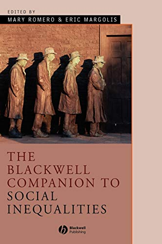 The Blackwell Companion to Social Inequalities By Mary Romero
