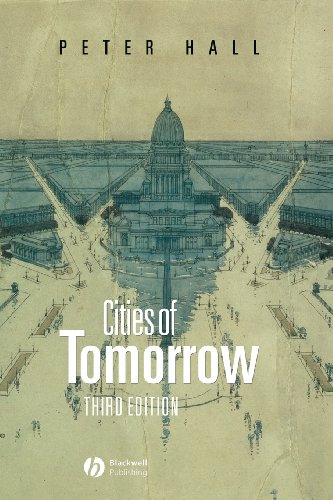 Cities of Tomorrow By Peter Hall