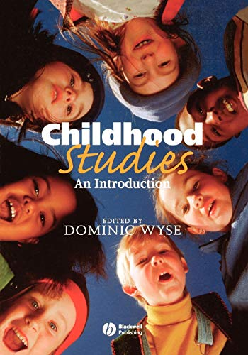 Childhood Studies By Edited by Dominic Wyse