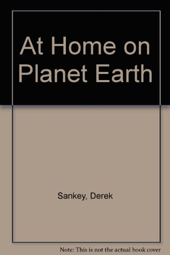 At Home on Planet Earth By Derek Sankey