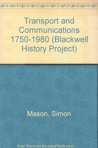 Transport and Communications 1750-1980 By Simon Mason